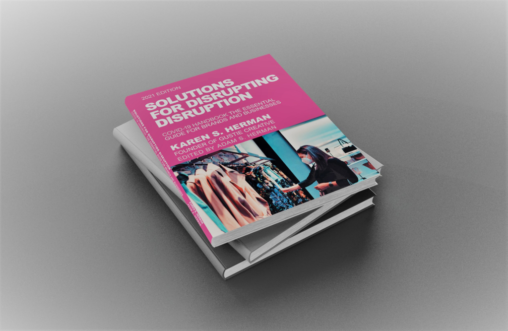 Solutions for Disrupting Disruption, COVID-19 Handbook, The Essential Guide for Brands and Businesses, Gustie Creative LLC